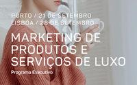 Marketing de Produtos e Serviços de Luxo da Católica chega ao Porto