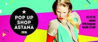 В Астане пройдет шестой сезон «Pop up shop Astana»