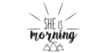 SHE IS MORNING