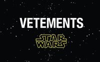 Vetements is launching a Star Wars collection