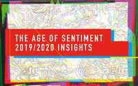The Age of Sentiment  2019/2020 Insights