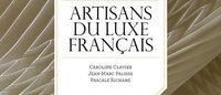 Artisans du luxe français: un ouvrage ouvrant les portes des grandes maisons