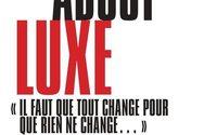 """""""Mad about luxe"""", l'ouvrage qui décrypte les mutations du marché du luxe"""