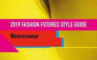 Geraldine Wharry: 2019 FASHION FUTURES STYLE GUIDE | WOMENSWEAR