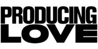 PRODUCING LOVE